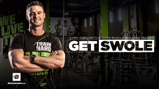 Get Swole | Cory Gregory's 16-Week Muscle-Building Training Program