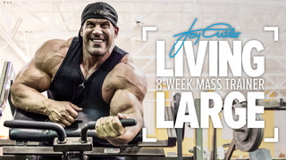 Living Large: Jay Cutler's 8-Week Mass-Building Training Program | Trailer