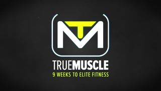 True Muscle Trainer: 9 Weeks To Elite Fitness | Promo